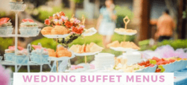 Wedding Buffet Menus: Everything You Need to Know